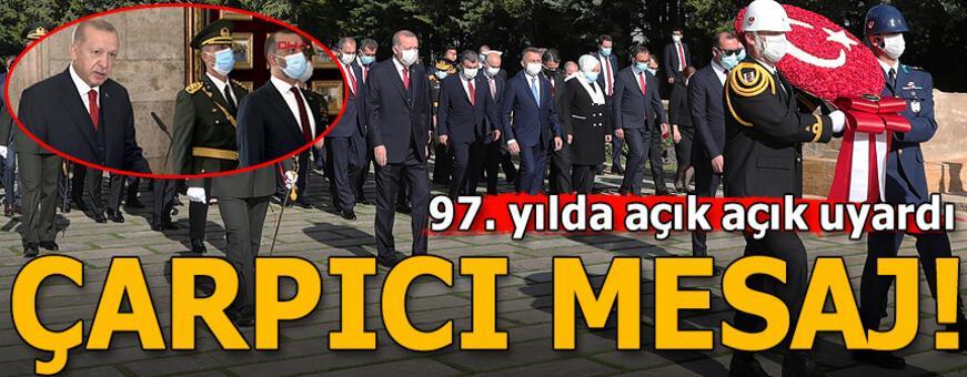 Erdoğan'dan 97. yılda dikkat çeken mesaj