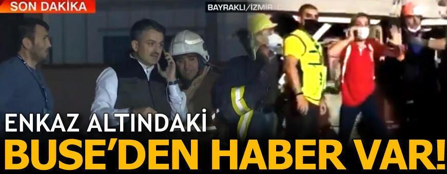 Son dakika: Enkaz altındaki Buse'den haber var! Bakan Pakdemirli telefonla konuştu