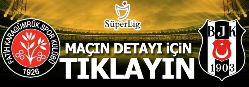 Fatih Karagümrük - Beşiktaş: 1-4